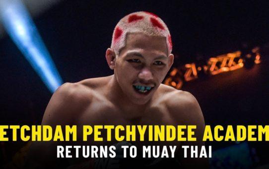 Petchdam Returns To Muay Thai | ONE Feature