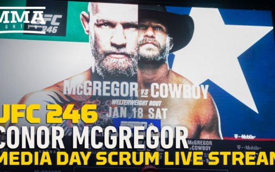 UFC 246 Conor McGregor Media Day Scrum LIVE – MMA Fighting