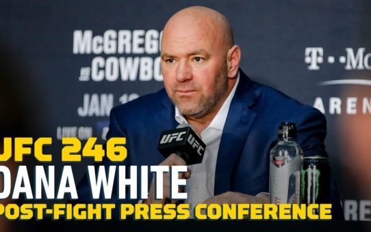 UFC 246: Full Dana White Post-Fight Press Conference – MMA Fighting