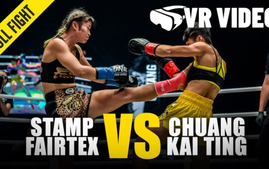 Stamp Fairtex vs. Chuang Kai Ting | ONE Championship VR Fight