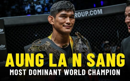 Aung La N Sang: ONE Championship's Most Dominant World Champion