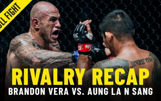 Aung La N Sang vs. Brandon Vera | ONE Championship Rivalry Recap