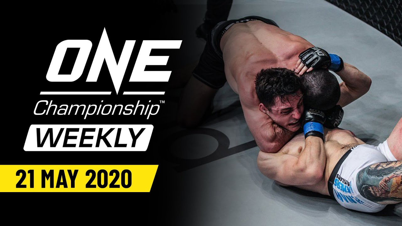 ONE Championship Weekly   21 May 2020