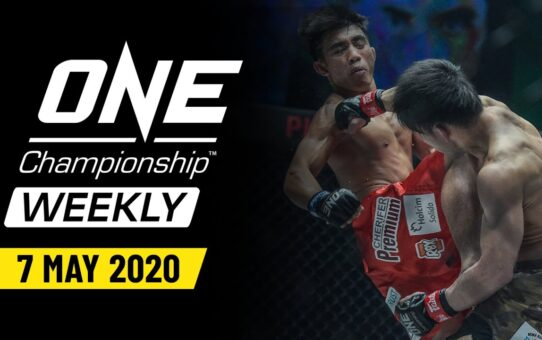 ONE Championship Weekly | 7 May 2020