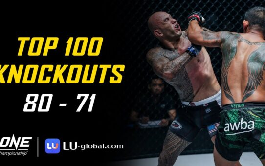 ONE Championship's Top 100 Knockouts | 80 – 71