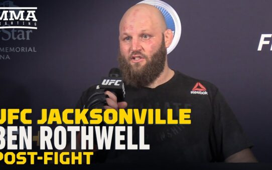 UFC Jacksonville: Ben Rothwell Respects Stipe Miocic, 'But We've Got to Get This Division Moving'