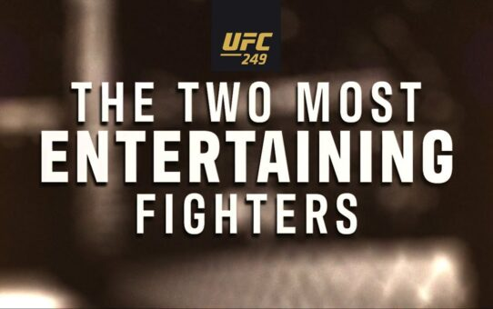 UFC 249: Ferguson vs Gaethje – The Two Most Entertaining Fighters