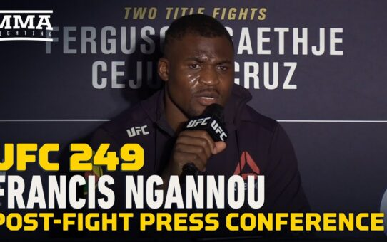 UFC 249: Francis Ngannou Post-Fight Press Conference – MMA Fighting
