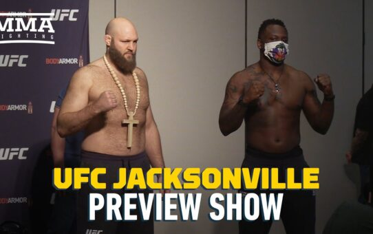 UFC Jacksonville Preview Show – MMA Fighting