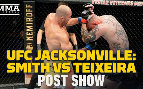 UFC Jacksonville: Smith vs Teixeira Post Fight Show – MMA Fighting