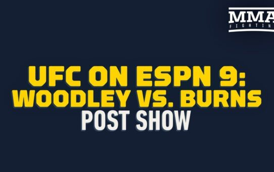 UFC on ESPN 9 : Woodley vs Burns Post Show