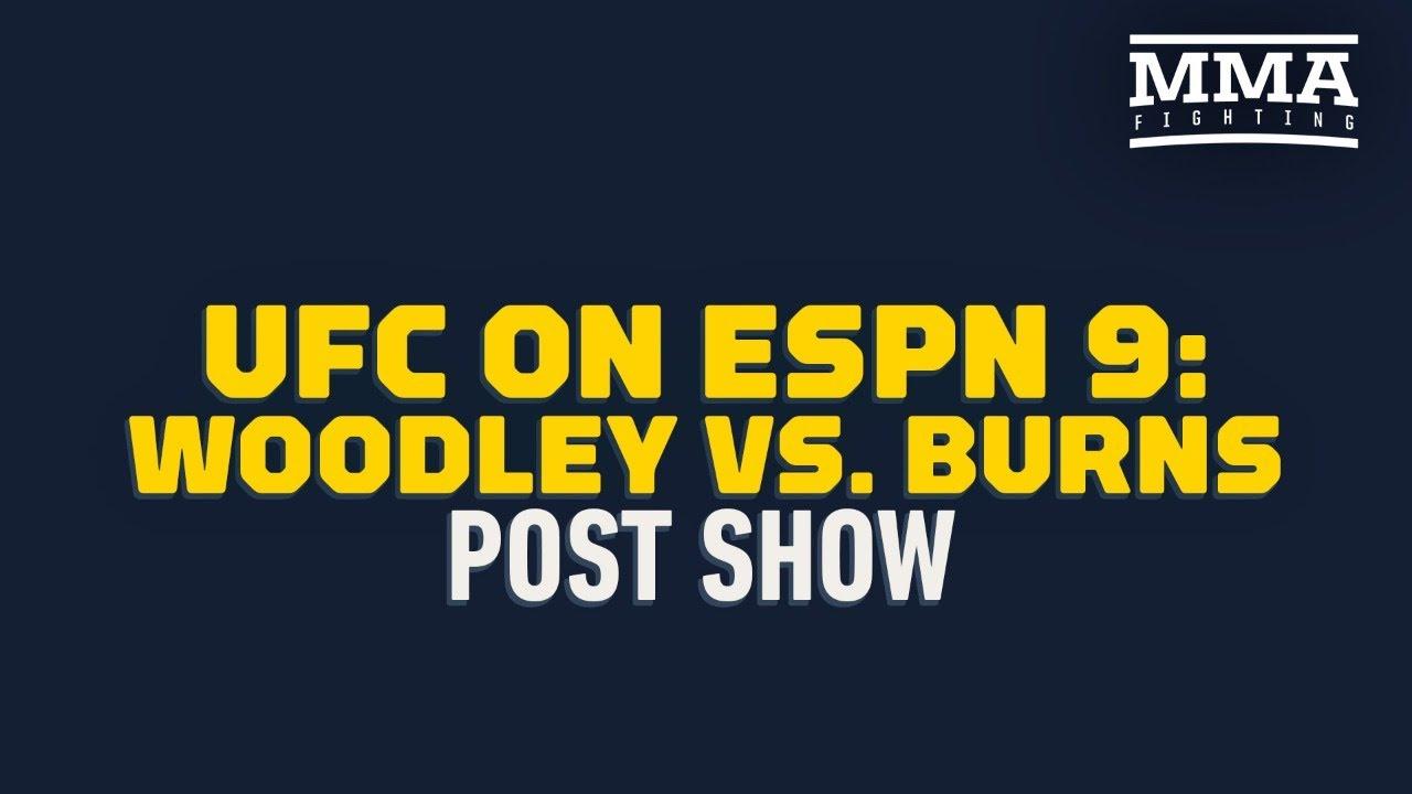 UFC on ESPN 9 : Woodley vs Burns Post Show