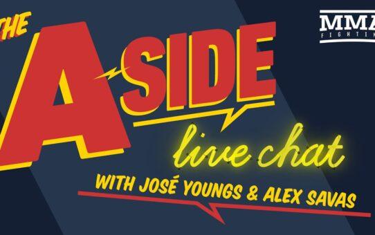The A-Side Live Chat: UFC on ESPN 11 preview, Curtis Blaydes vs. Alexander Volkov, 'Fight Island' li