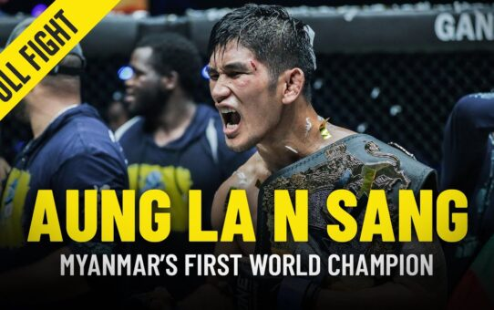 Aung La N Sang's Turning Point | ONE Full Fight & Feature