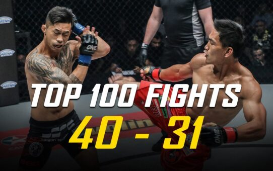 [LIVE] ONE Championship's Top 100 Fights | #40 – #31
