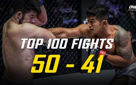 ONE Championship's Top 100 Fights | #50 – #41
