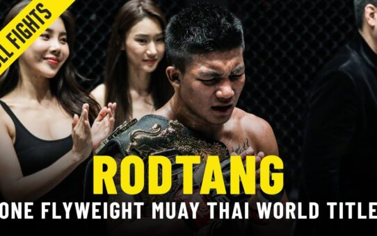 Rodtang's Fast Track To The ONE Flyweight Muay Thai World Championship
