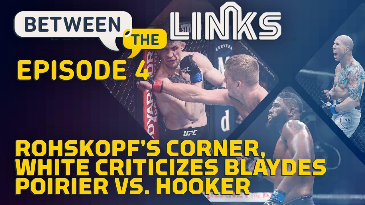 Between the Links, Episode 4: Max Rohskopf's Corner, White Criticizes Blaydes - MMA Fighting