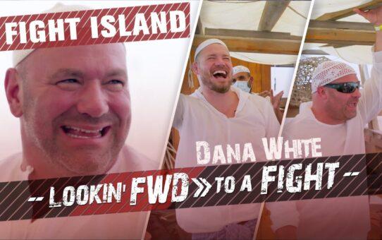 Dana White: Lookin' FWD to a Fight – Fight Island, Abu Dhabi