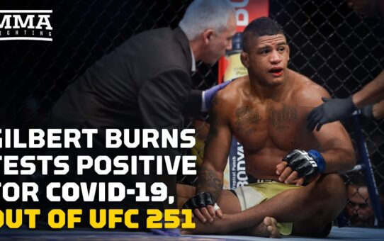React: Gilbert Burns Out Of UFC 251 Main Event With Kamaru Usman- MMA Fighting