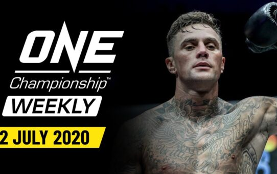 ONE Championship Weekly | 2 July 2020