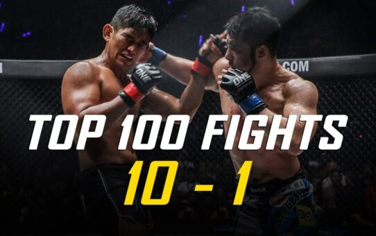 ONE Championship's Top 100 Fights | #10 – #1