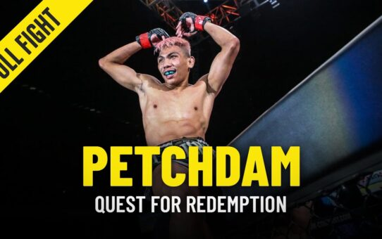 Petchdam's Quest For Redemption In ONE Championship