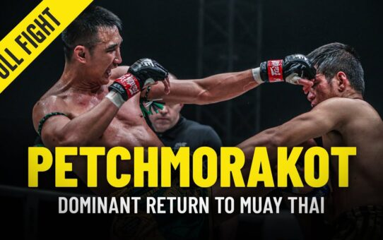 Petchmorakot's Dominant Return To Muay Thai