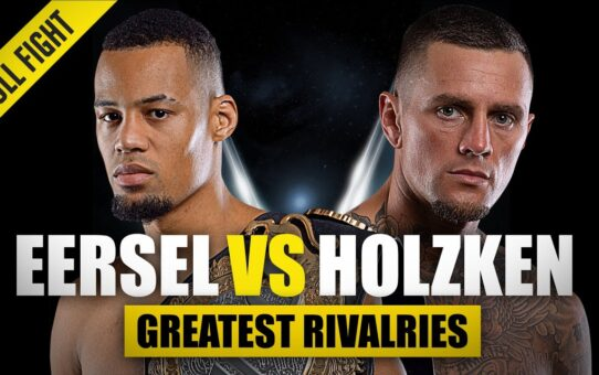 Regian Eersel vs. Nieky Holzken | ONE Championship's Greatest Rivalries