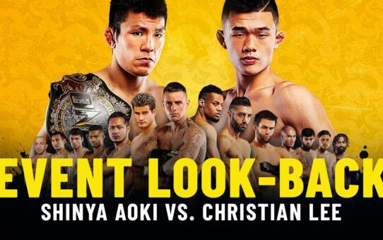 Shinya Aoki vs. Christian Lee Event Look-Back | ONE Championship Up Close