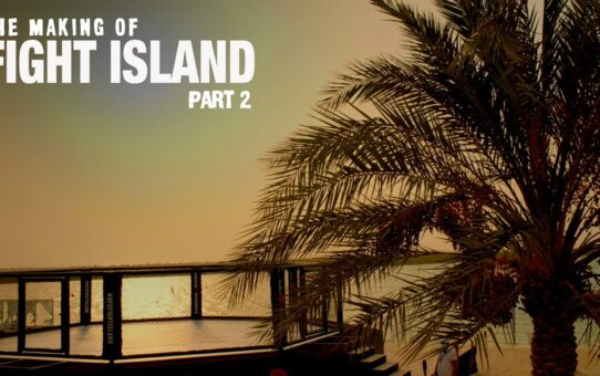 The Making of UFC Fight Island – Episode 2