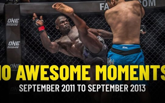 Awesome Moments From ONE Championship's First 10 Events