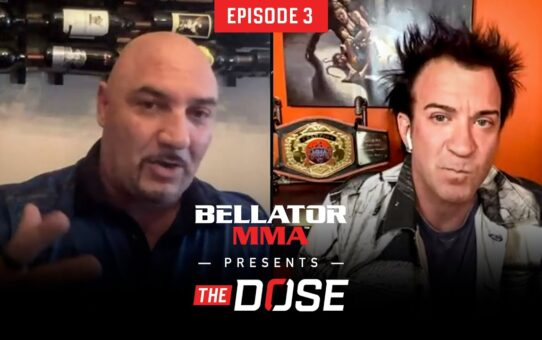 Bellator MMA Presents The Dose – Episode 3