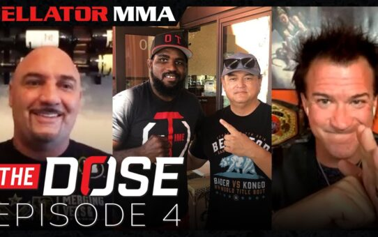 Bellator MMA Presents The Dose – Episode 4