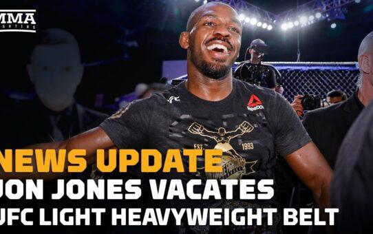 React: Jon Jones Vacates UFC Light Heavyweight Title – MMA Fighting