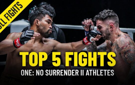 Top 5 Fights | ONE: NO SURRENDER II Stars