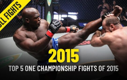 Top 5 ONE Championship Fights Of 2015