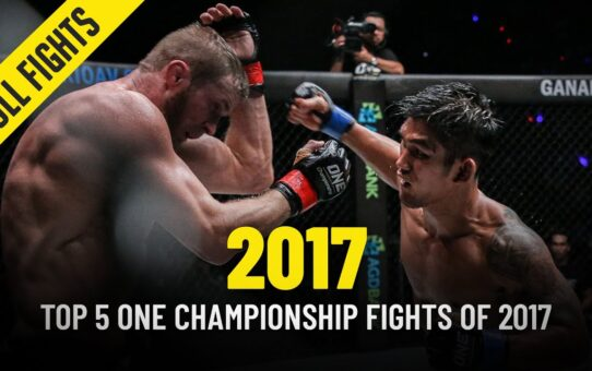 Top 5 ONE Championship Fights Of 2017