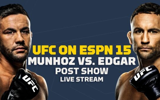 UFC on ESPN 15 Munhoz vs. Edgar Post Show Live Stream – MMA Fighting