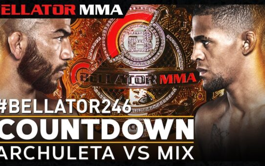 Countdown | Bellator 246: Archuleta vs. Mix | Bellator MMA