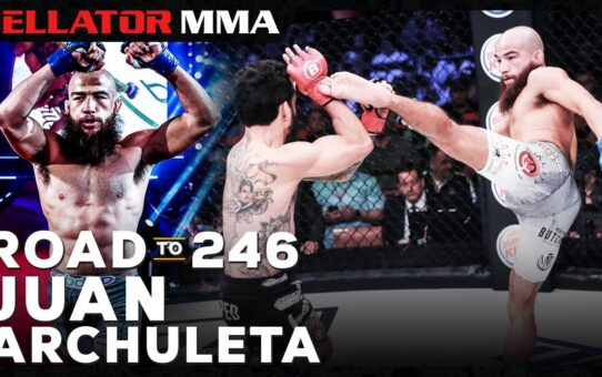 Road to 246 | Juan Archuleta | Bellator MMA