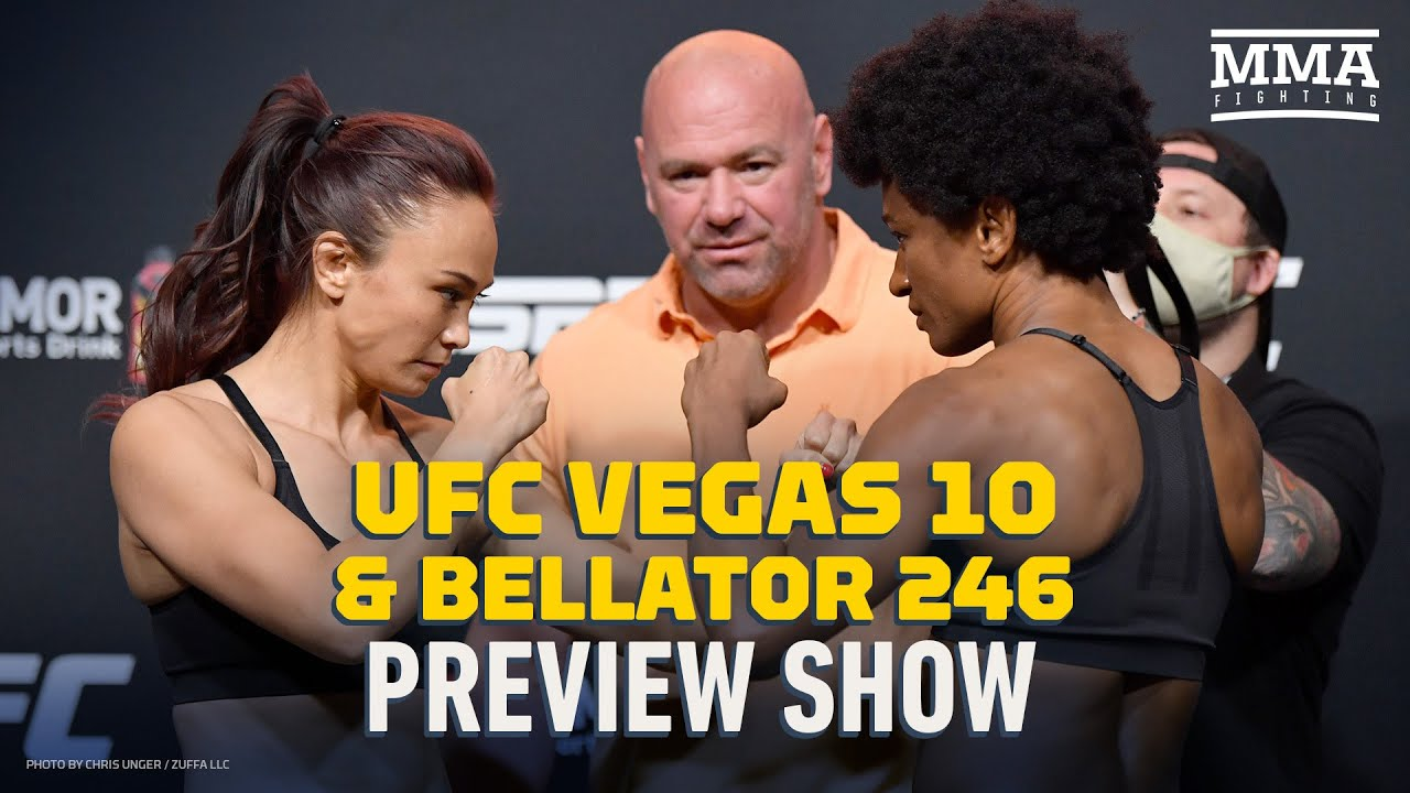UFC Vegas 10/Bellator 246 Preview Show - MMA Fighting