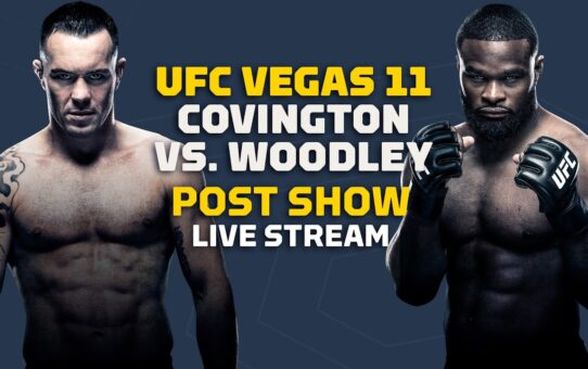 UFC Vegas 11: Covington vs. Woodley Post Show Live Stream – MMA Fighting