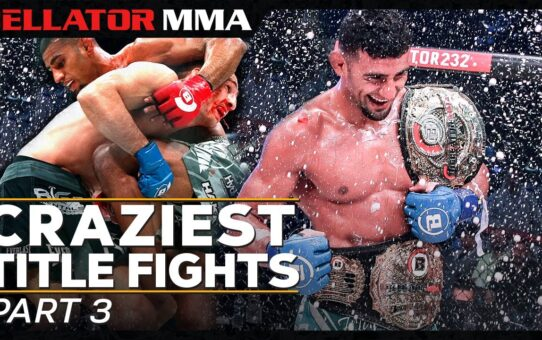 Craziest Title Fights Part 3 | Bellator MMA