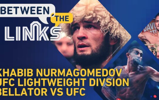 Between the Links: Is Khabib the GOAT? UFC 254 Fallout, Title Picture At 155, More – MMA Fighting