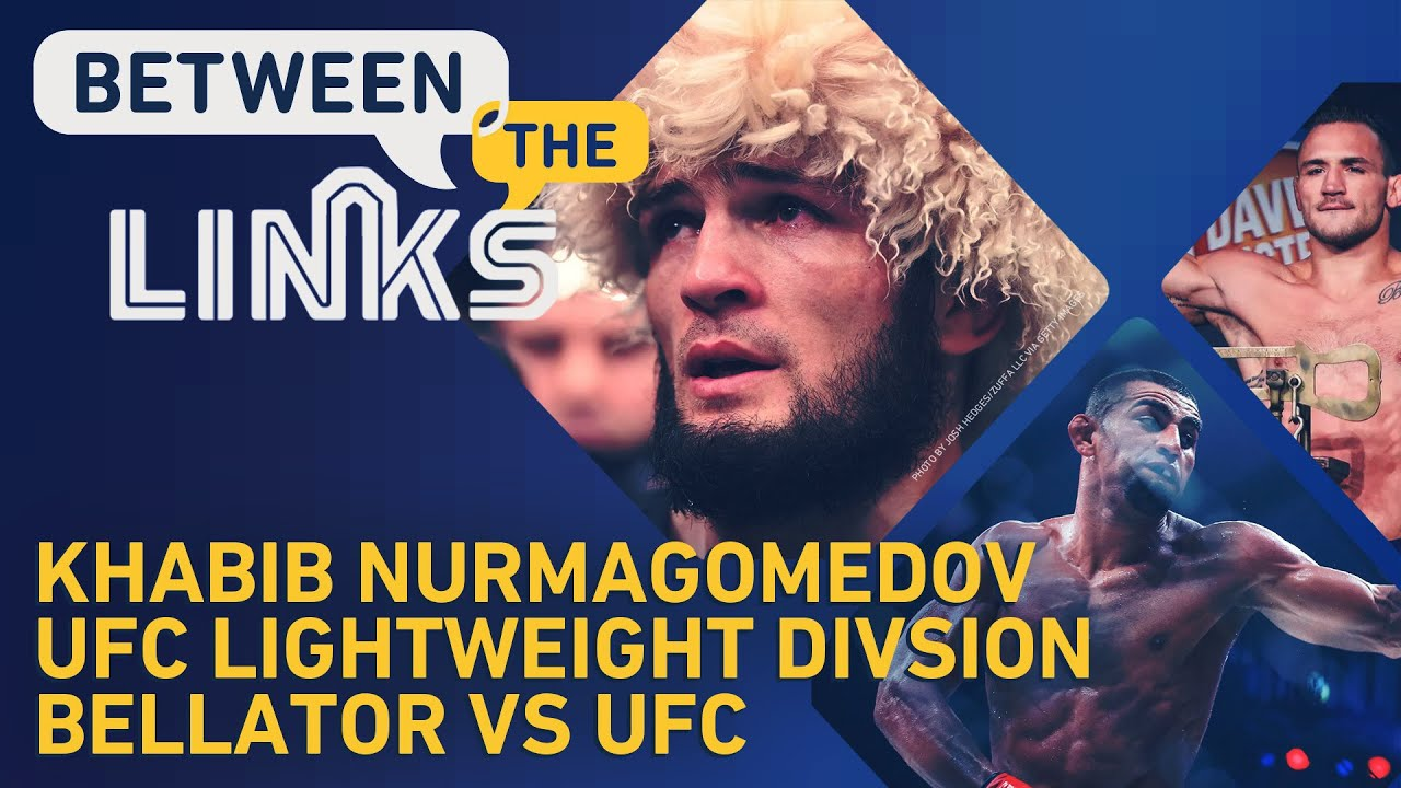 Between the Links: Is Khabib the GOAT? UFC 254 Fallout, Title Picture At 155, More - MMA Fighting