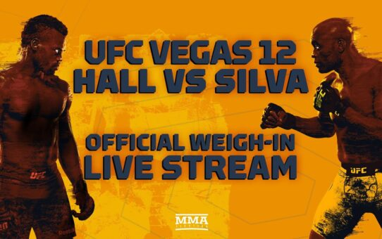 UFC Vegas 12: Uriah Hall vs. Anderson SIlva Official Weigh-In Live Stream – MMA Fighting