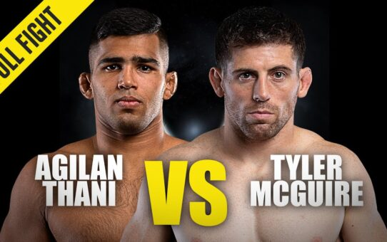 Agilan Thani vs. Tyler McGuire | ONE Championship Full Fight