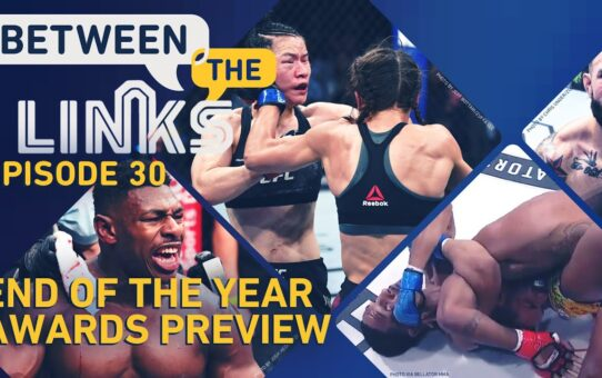 Between the Links: End of the Year Awards Preview, Dana White's Victory Lap – MMA Fighting