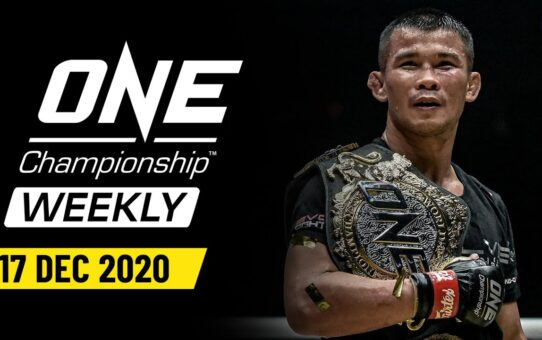 ONE Championship Weekly | 17 December 2020